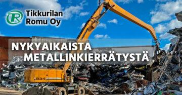 Tikkurilan Romu Oy Metallinkierrätys Vantaa ja Helsinki